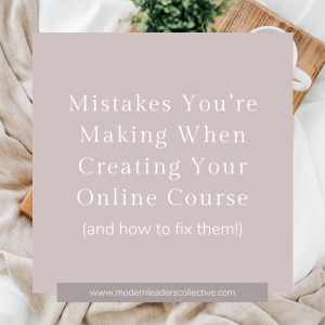 5 Mistakes You're Making When Creating Your Online Course (and how to fix them!)